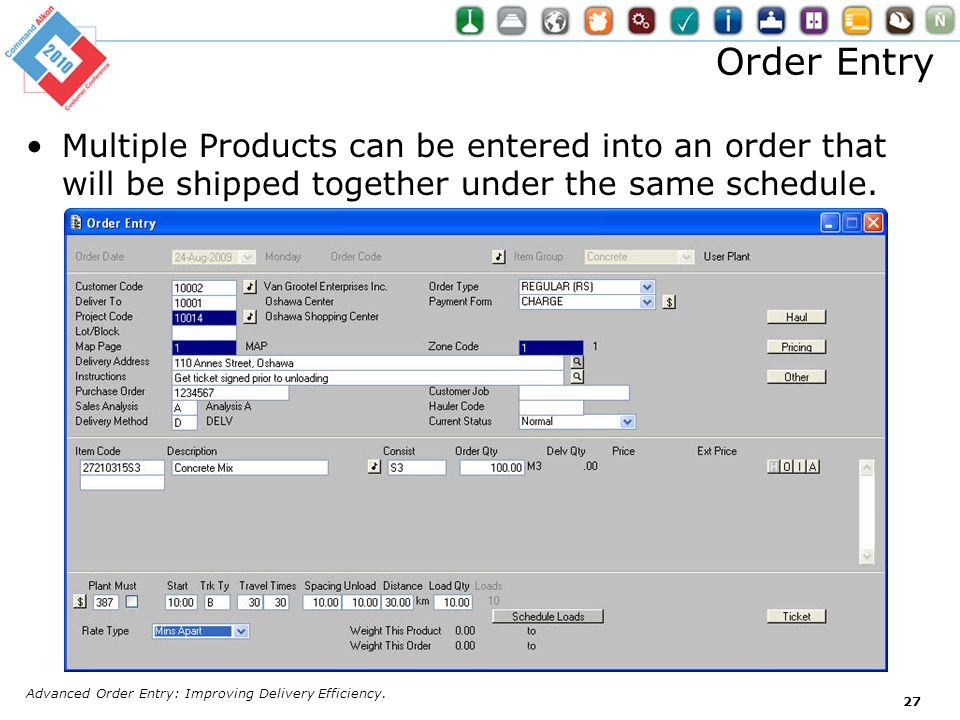 Order Entry Multiple Products can be entered into an order that will be shipped together under the same schedule.