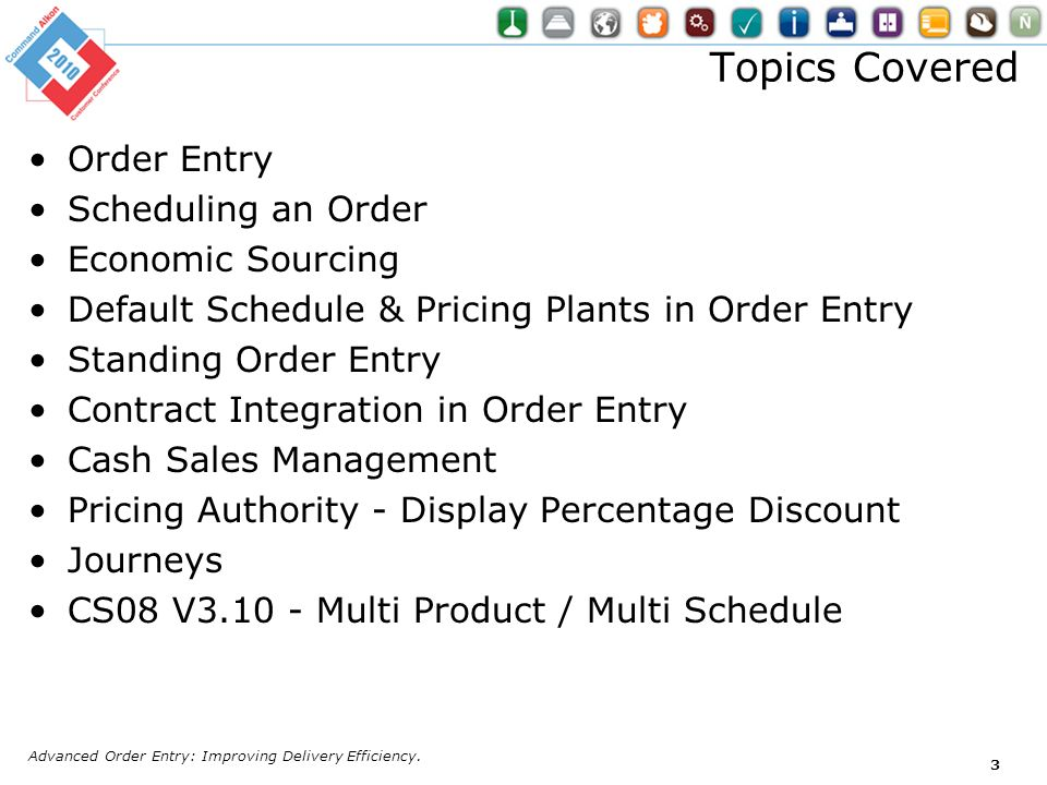 Topics Covered Order Entry Scheduling an Order Economic Sourcing