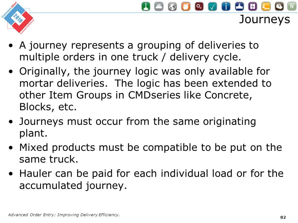 Journeys A journey represents a grouping of deliveries to multiple orders in one truck / delivery cycle.