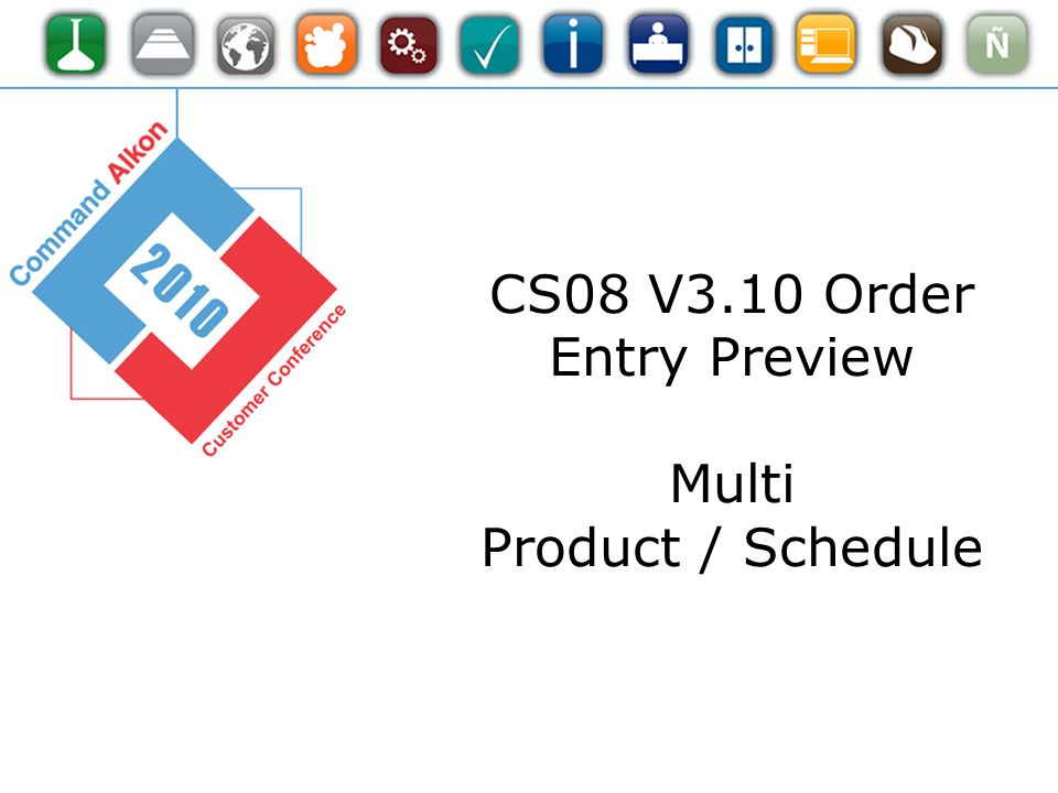 CS08 V3.10 Order Entry Preview Multi Product / Schedule