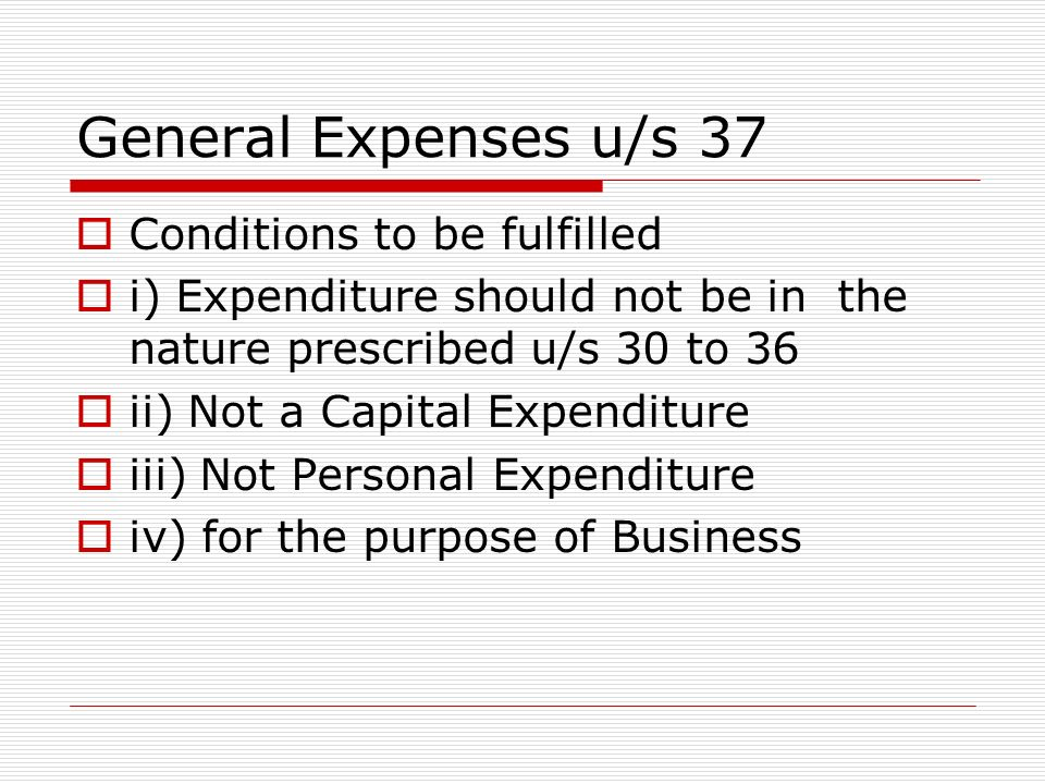 General Expenses u/s 37 Conditions to be fulfilled