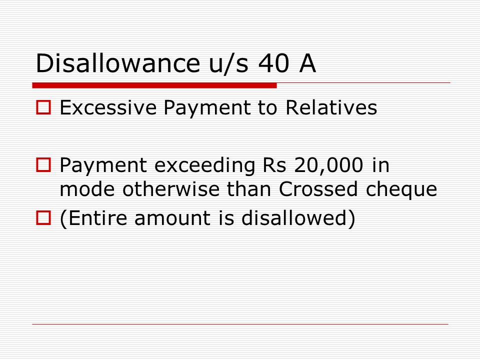 Disallowance u/s 40 A Excessive Payment to Relatives
