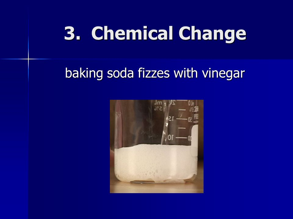 baking soda fizzes with vinegar