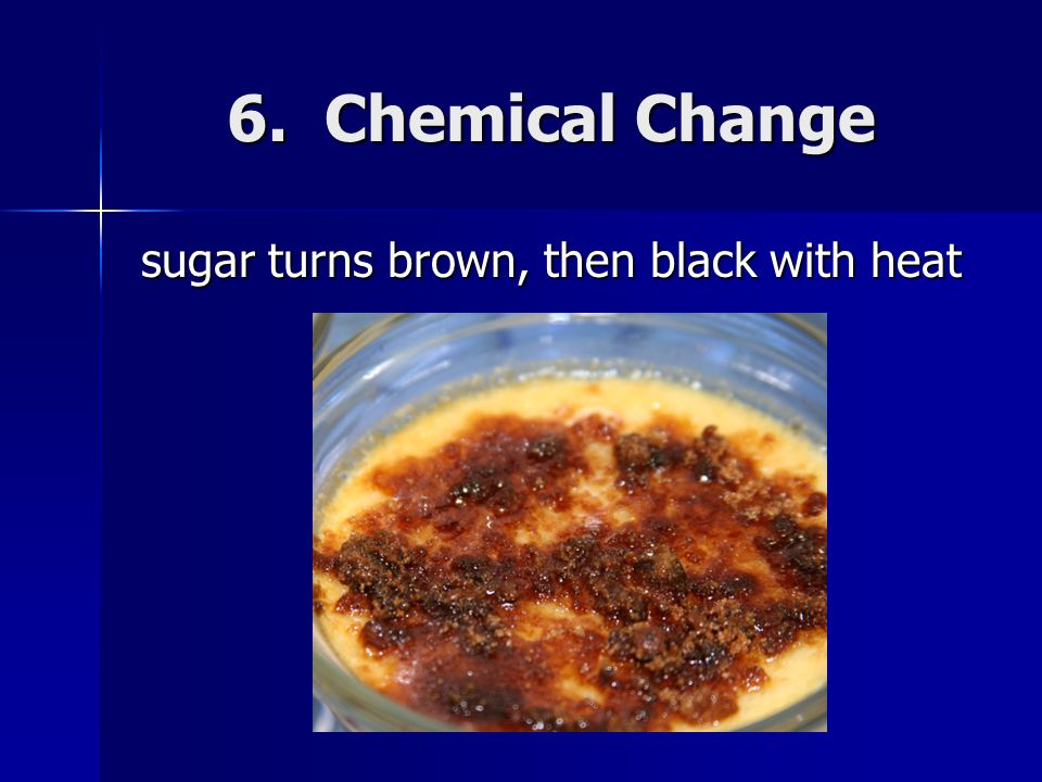 sugar turns brown, then black with heat