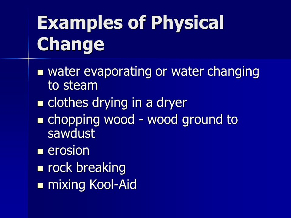Examples of Physical Change