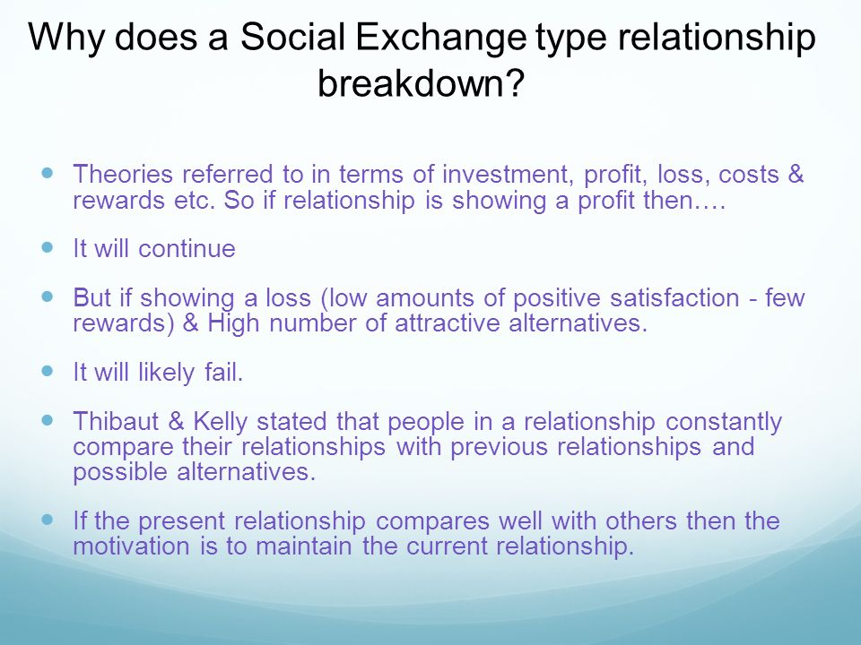 Why does a Social Exchange type relationship breakdown