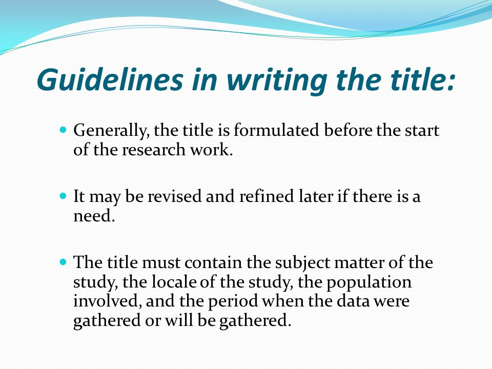 Guidelines in writing the title: