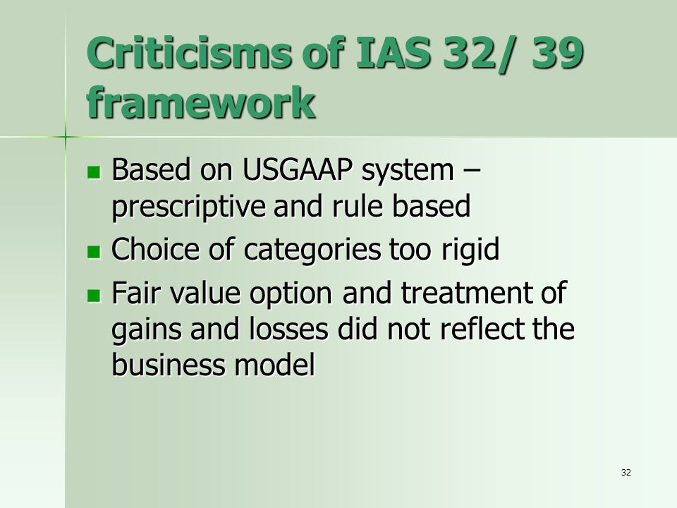 Criticisms of IAS 32/ 39 framework