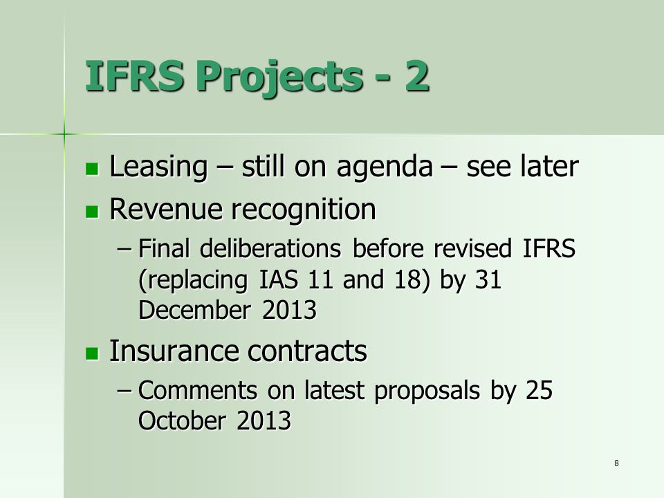 IFRS Projects - 2 Leasing – still on agenda – see later