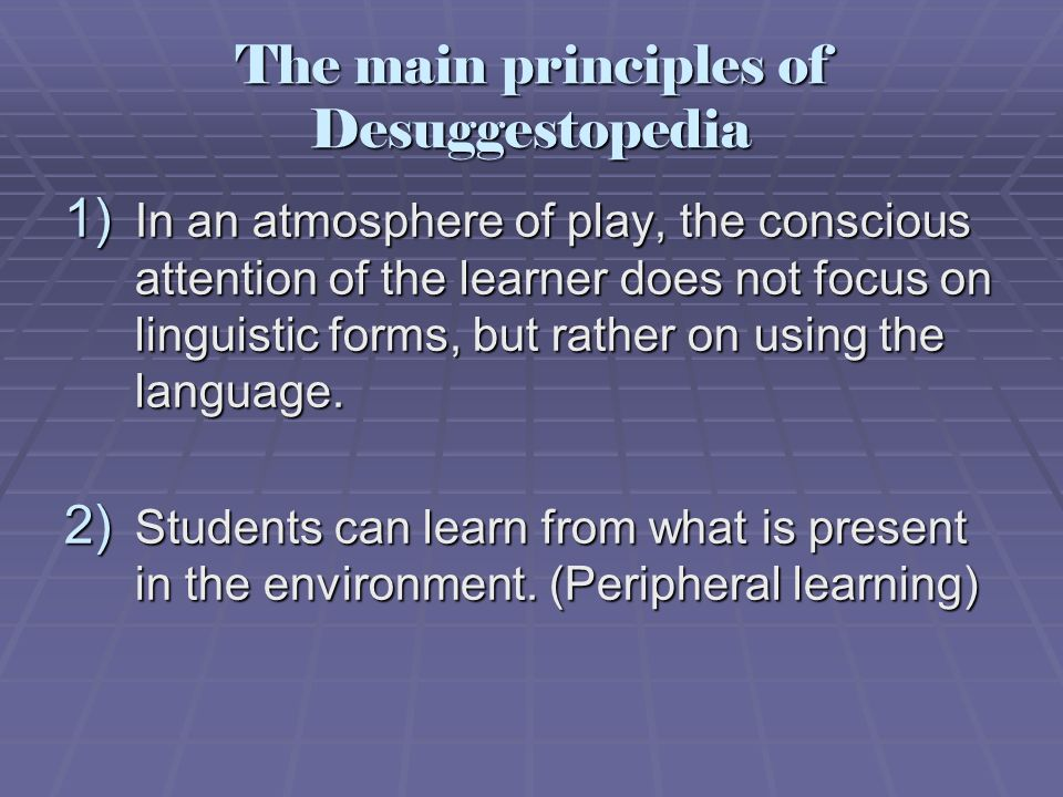 The main principles of Desuggestopedia