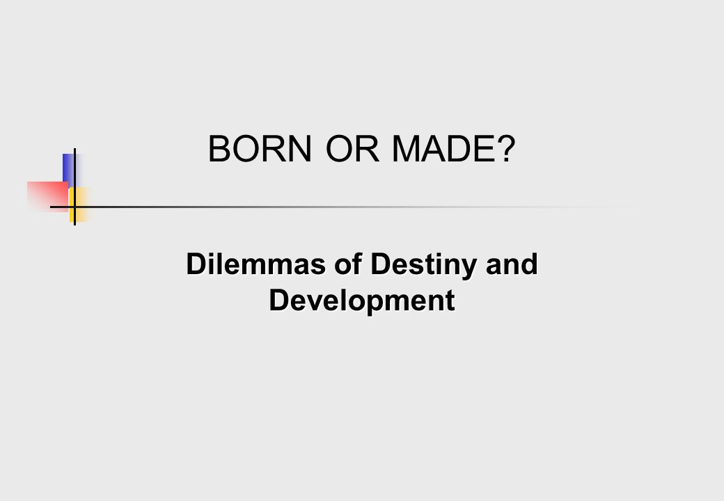 Dilemmas of Destiny and Development