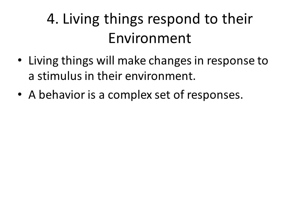 4. Living things respond to their Environment