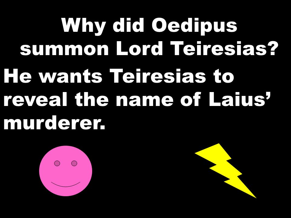 Why did Oedipus summon Lord Teiresias