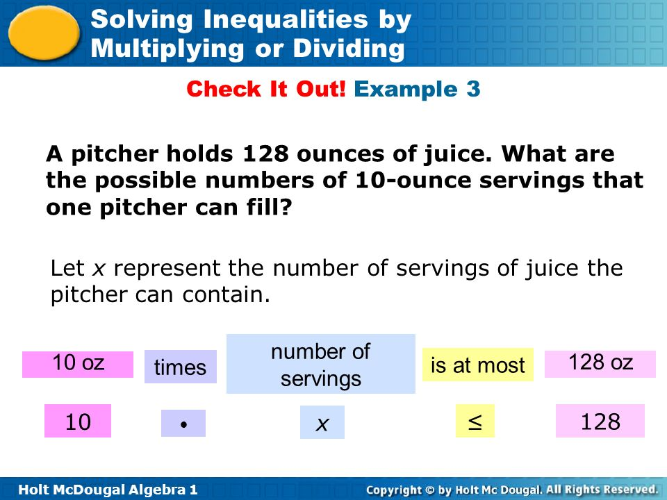 Check It Out! Example 3 A pitcher holds 128 ounces of juice. What are the possible numbers of 10-ounce servings that one pitcher can fill