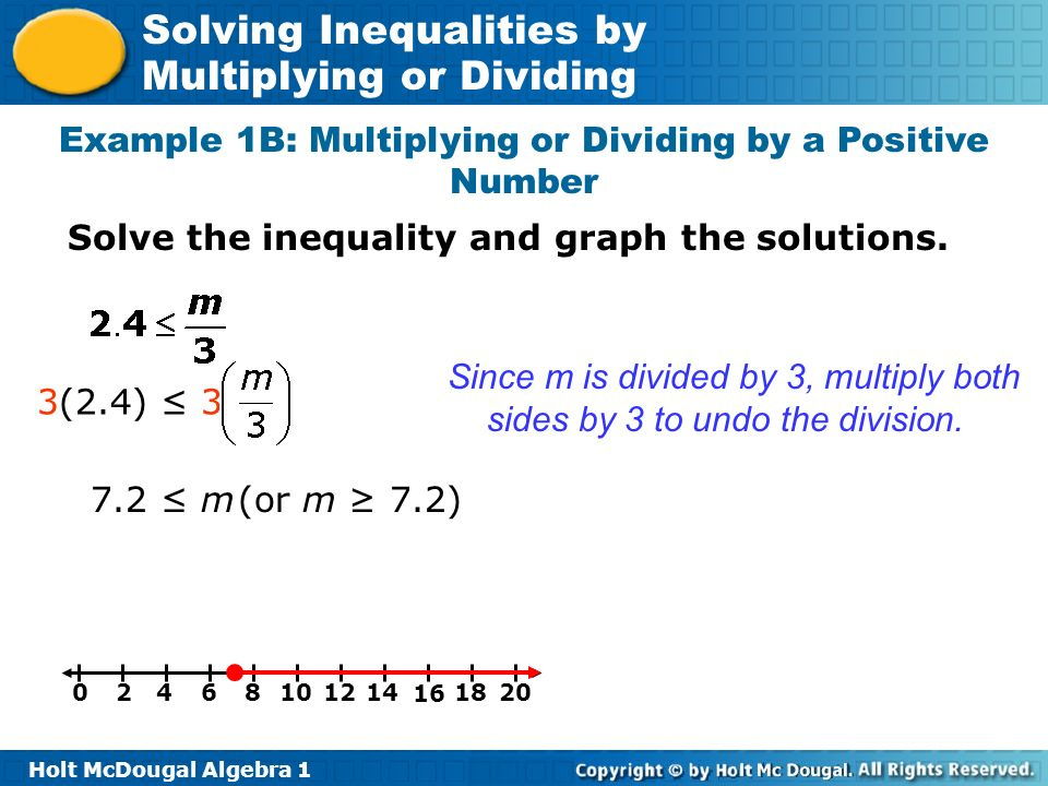 Example 1B: Multiplying or Dividing by a Positive Number