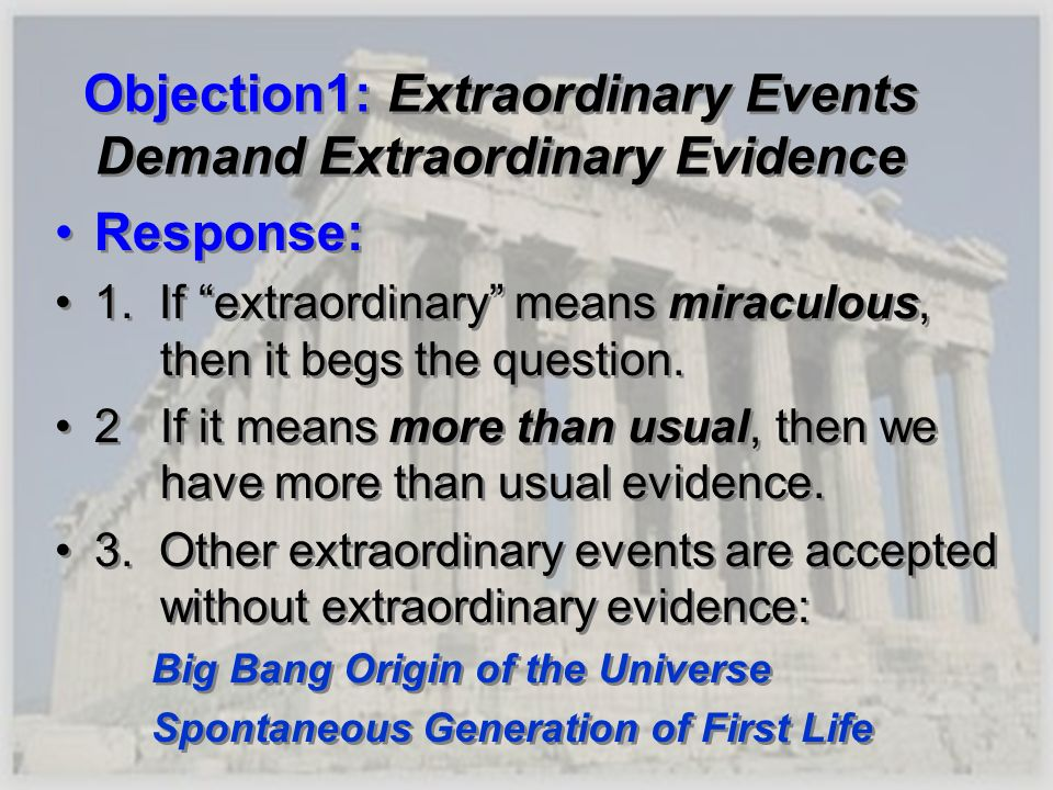 Objection1: Extraordinary Events Demand Extraordinary Evidence