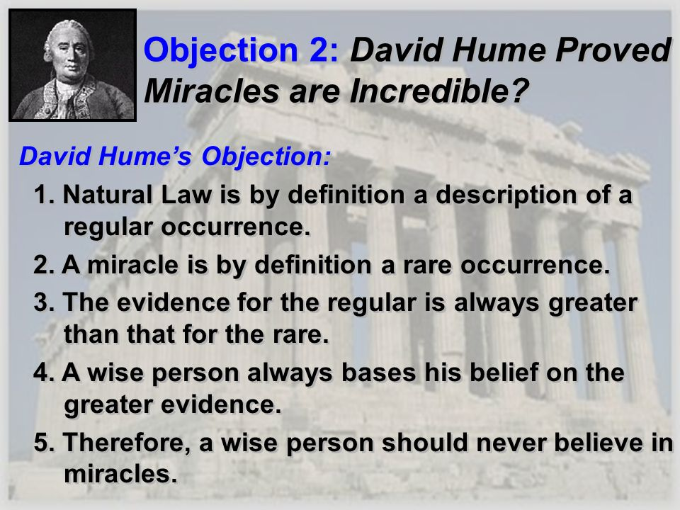 Objection 2: David Hume Proved Miracles are Incredible