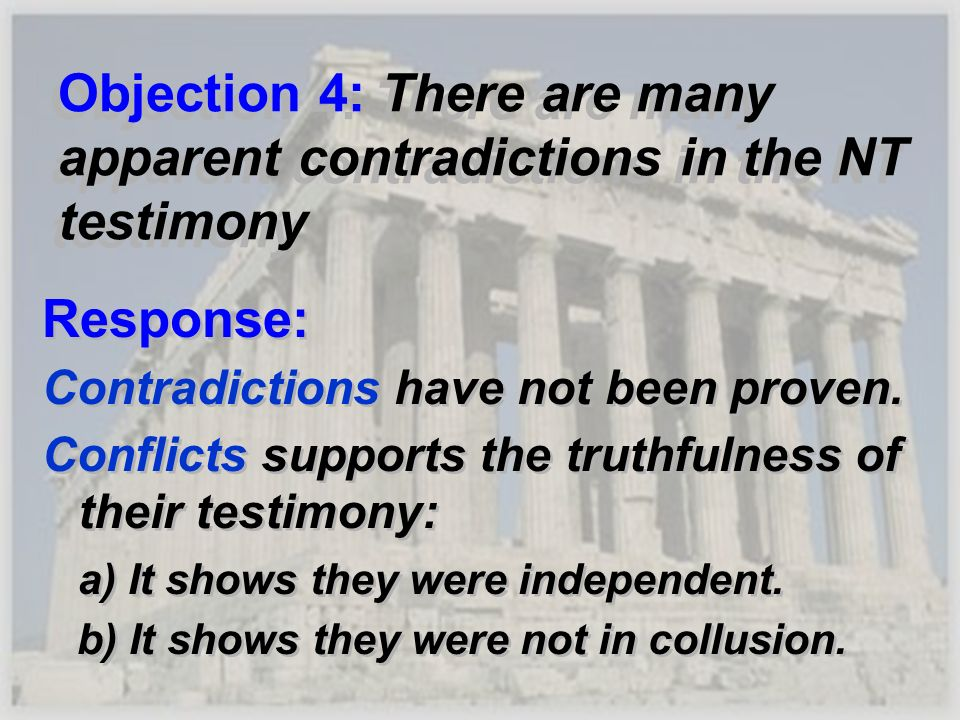 Objection 4: There are many apparent contradictions in the NT testimony