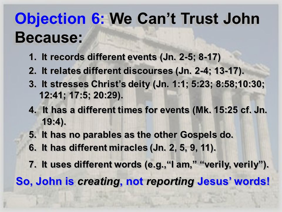 Objection 6: We Can't Trust John Because: