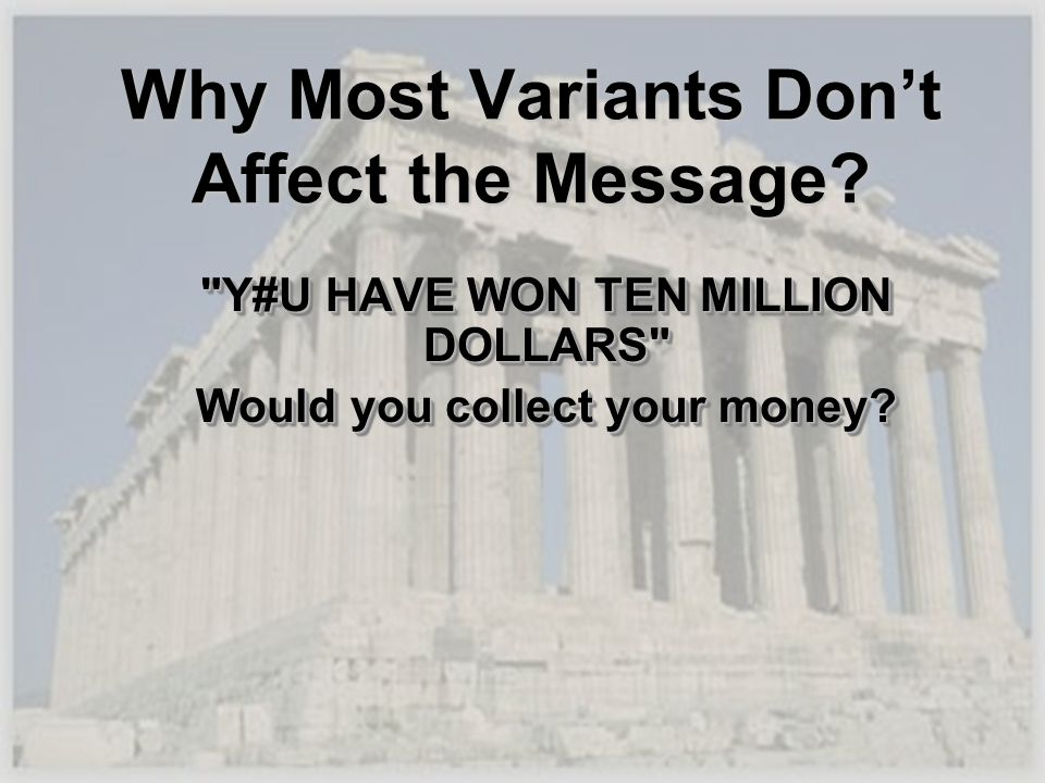 Why Most Variants Don't Affect the Message