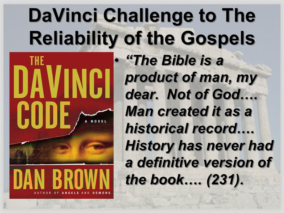 DaVinci Challenge to The Reliability of the Gospels