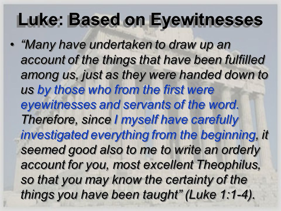 Luke: Based on Eyewitnesses
