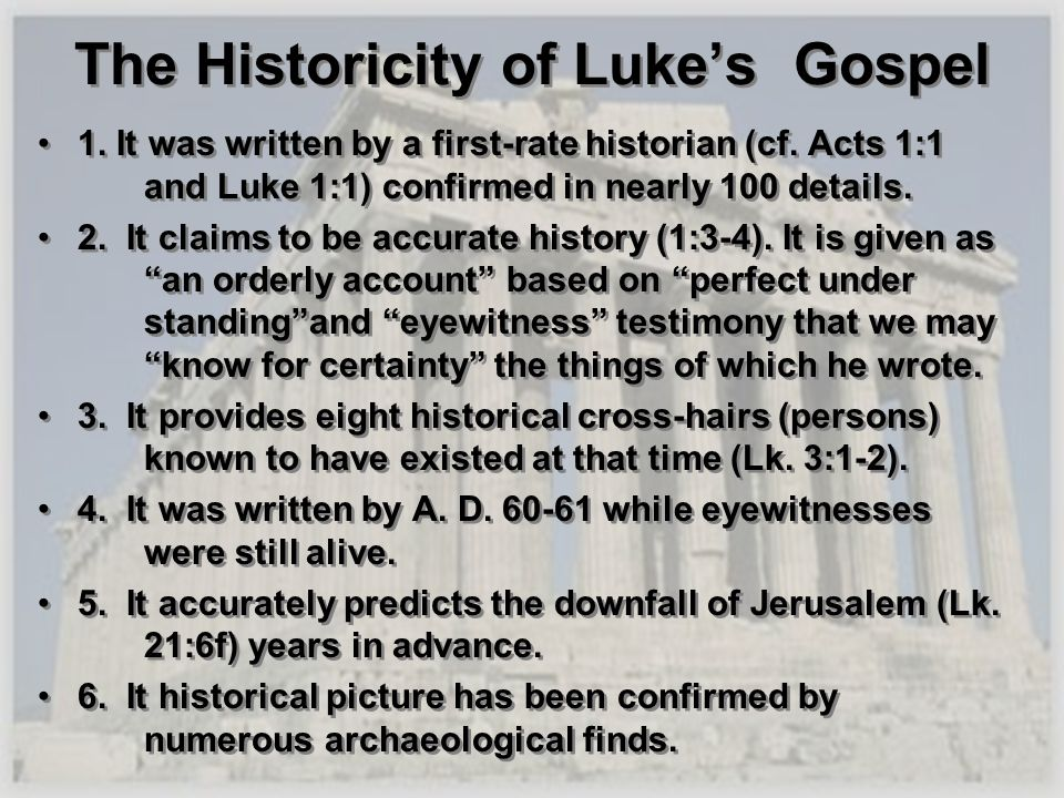 The Historicity of Luke's Gospel