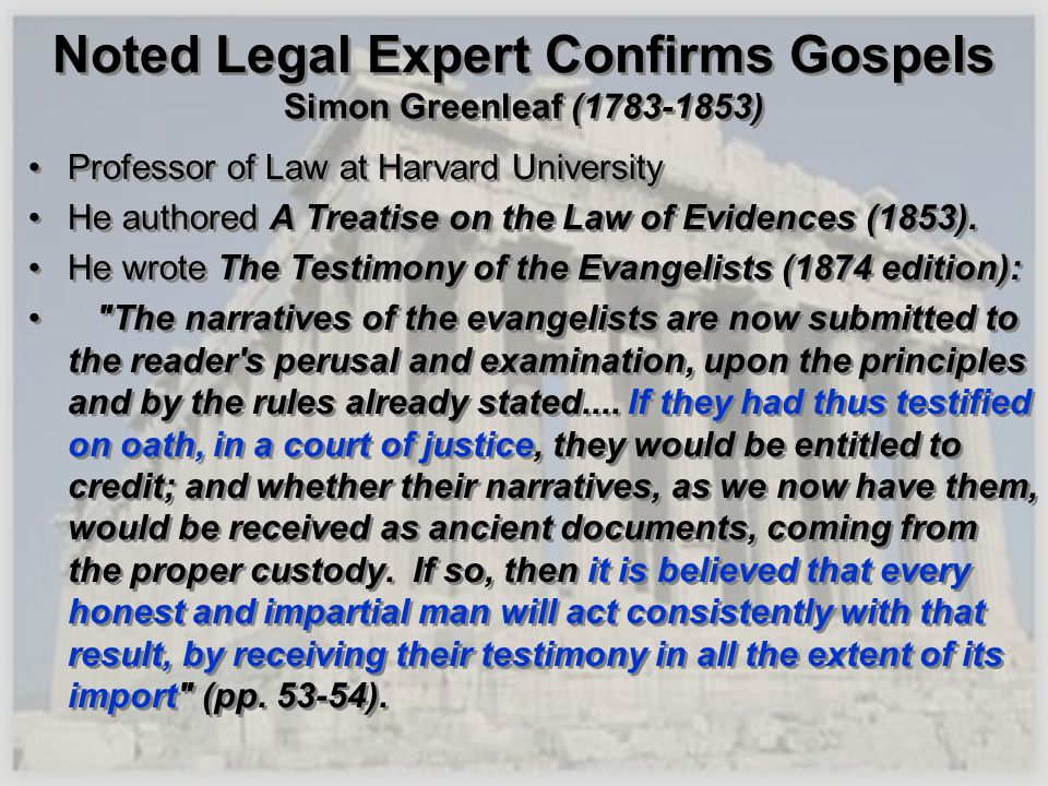 Noted Legal Expert Confirms Gospels Simon Greenleaf ( )