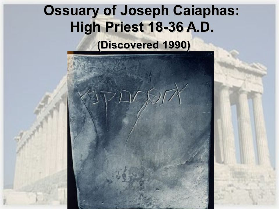 Ossuary of Joseph Caiaphas: High Priest A.D.