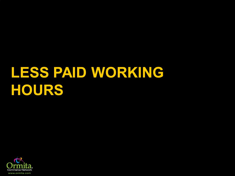LESS PAID WORKING HOURS