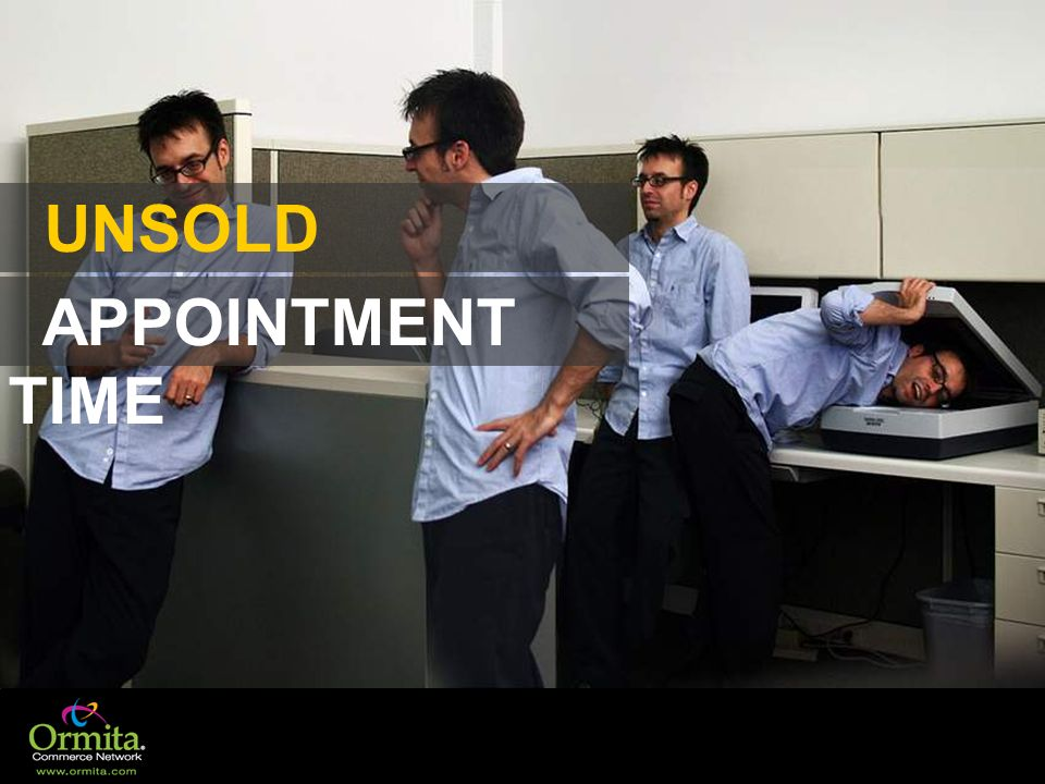 UNSOLD APPOINTMENT TIME