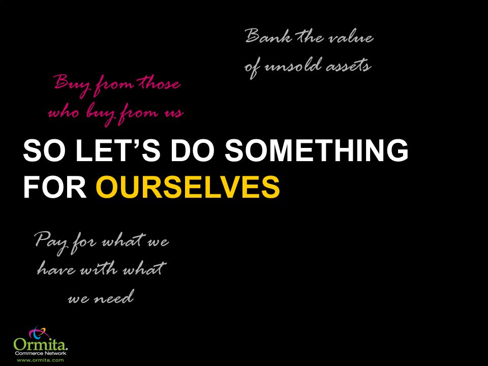 SO LET'S DO SOMETHING FOR OURSELVES