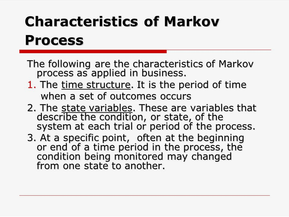 Characteristics of Markov Process