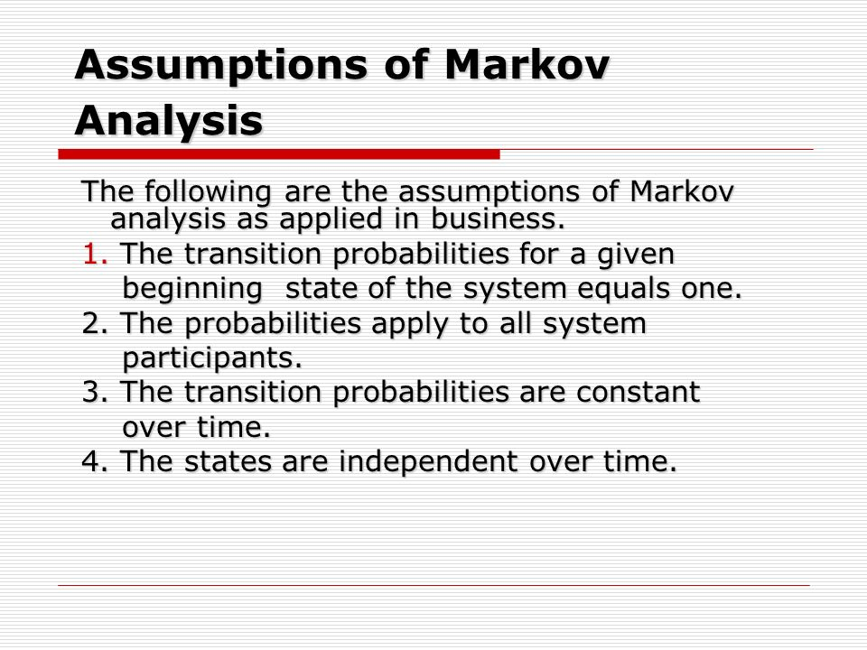 Assumptions of Markov Analysis