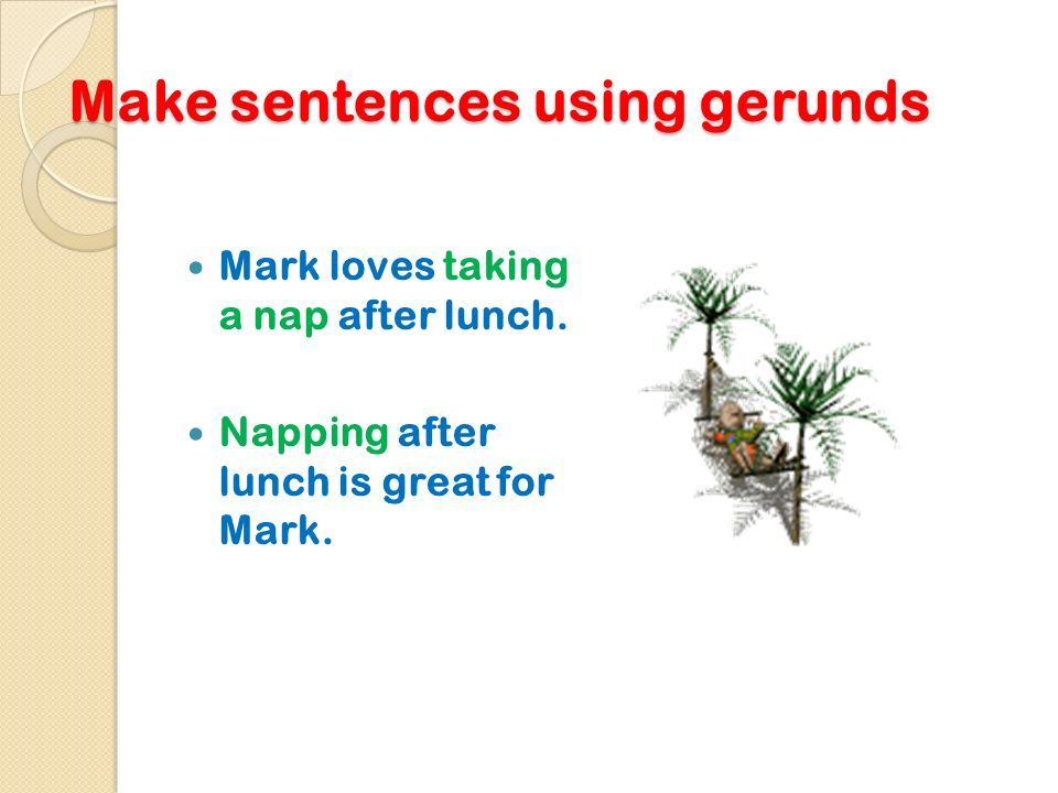 Make sentences using gerunds