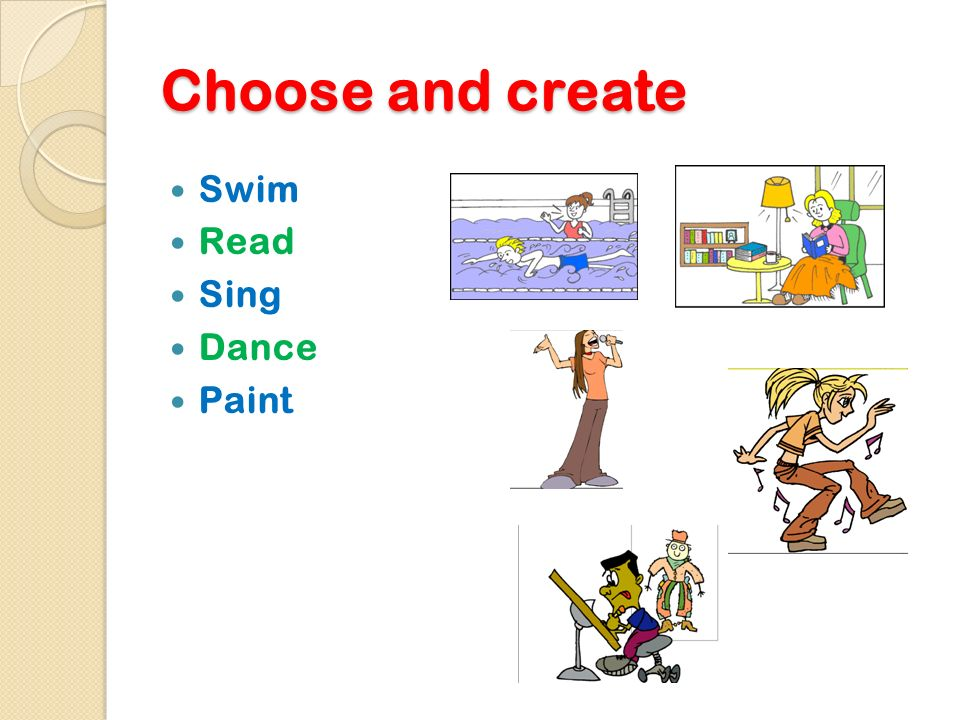 Choose and create Swim Read Sing Dance Paint