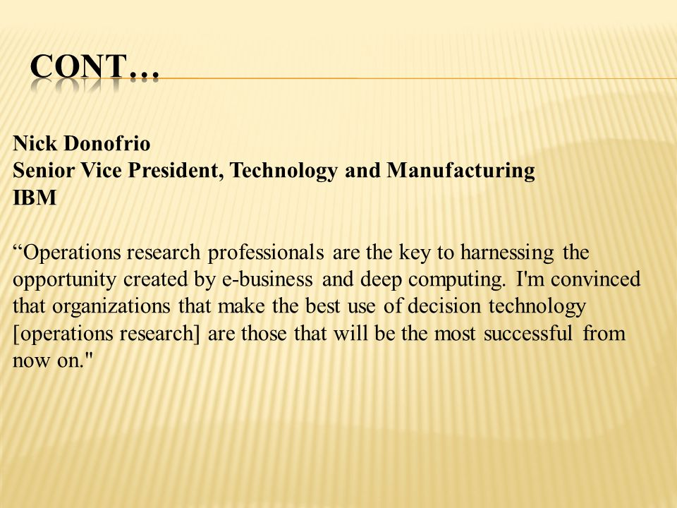 CONT… Nick Donofrio. Senior Vice President, Technology and Manufacturing. IBM.