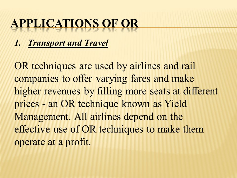 Applications of Or Transport and Travel.