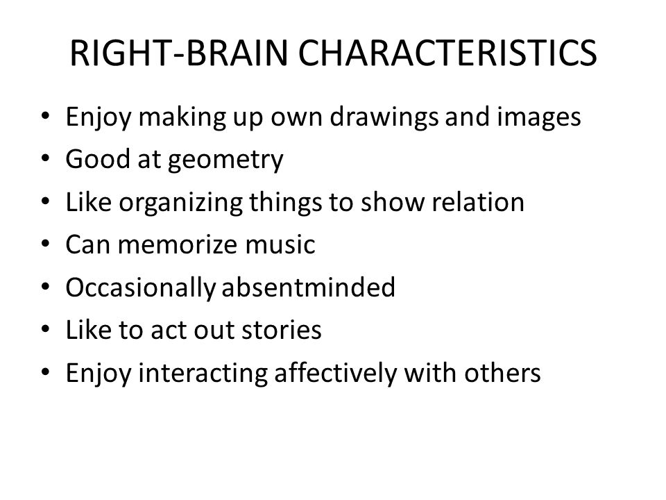 RIGHT-BRAIN CHARACTERISTICS