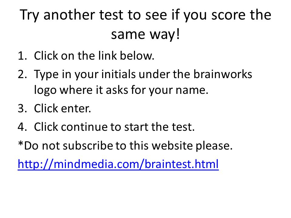 Try another test to see if you score the same way!
