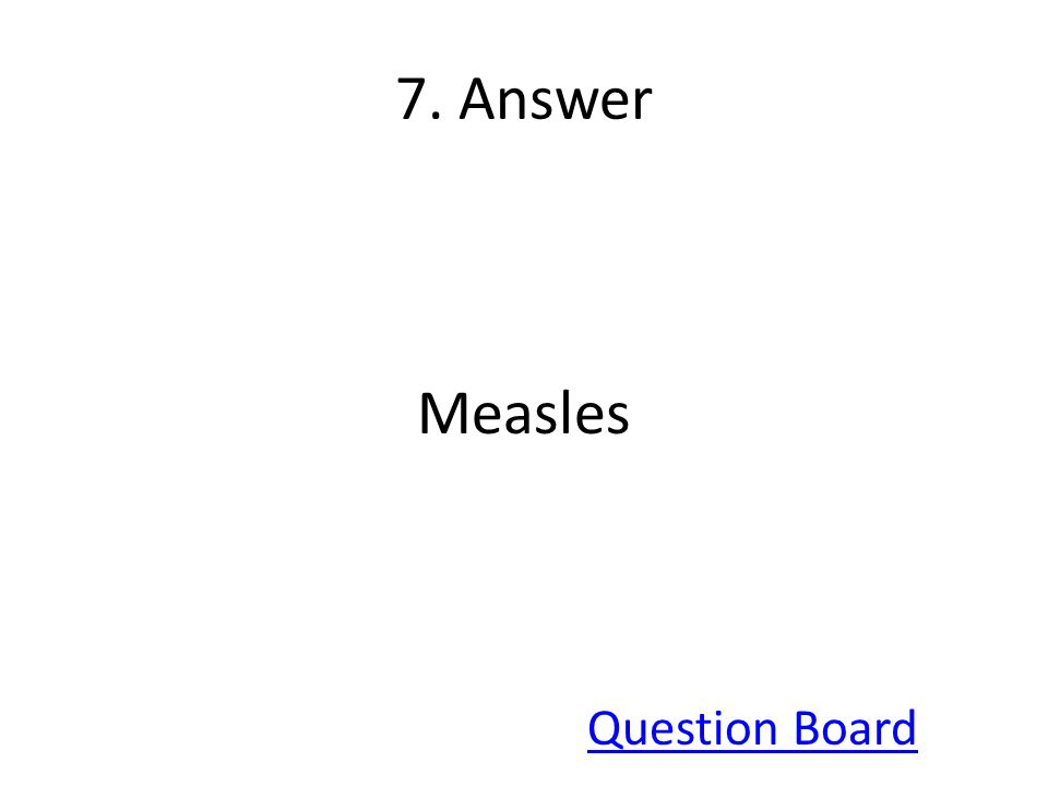 7. Answer Measles Question Board