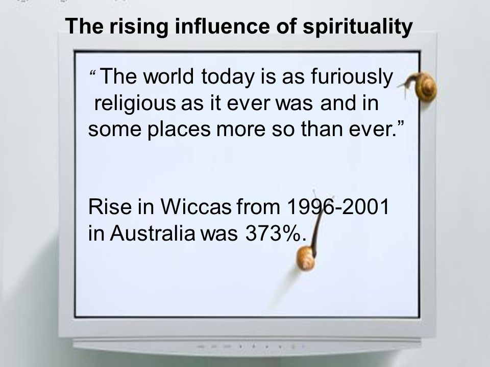 The rising influence of spirituality