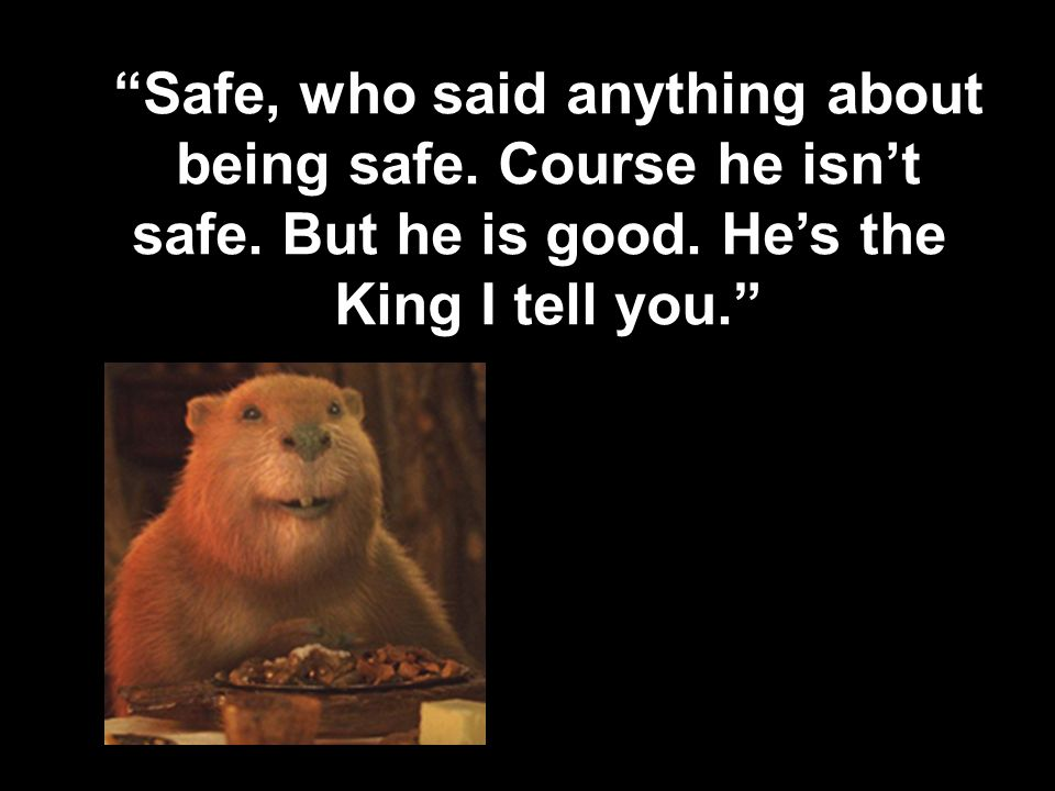 Safe, who said anything about being safe. Course he isn't