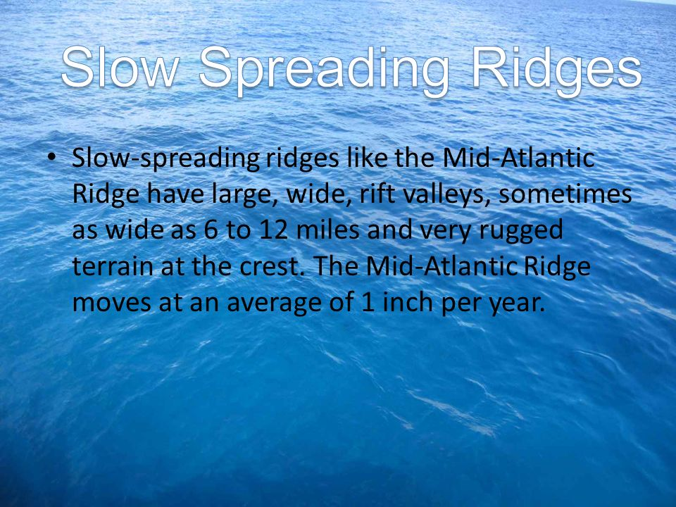 Slow Spreading Ridges