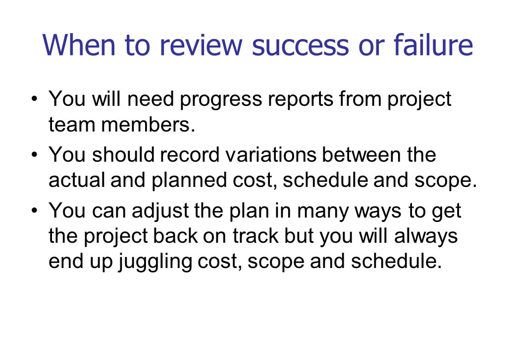 When to review success or failure