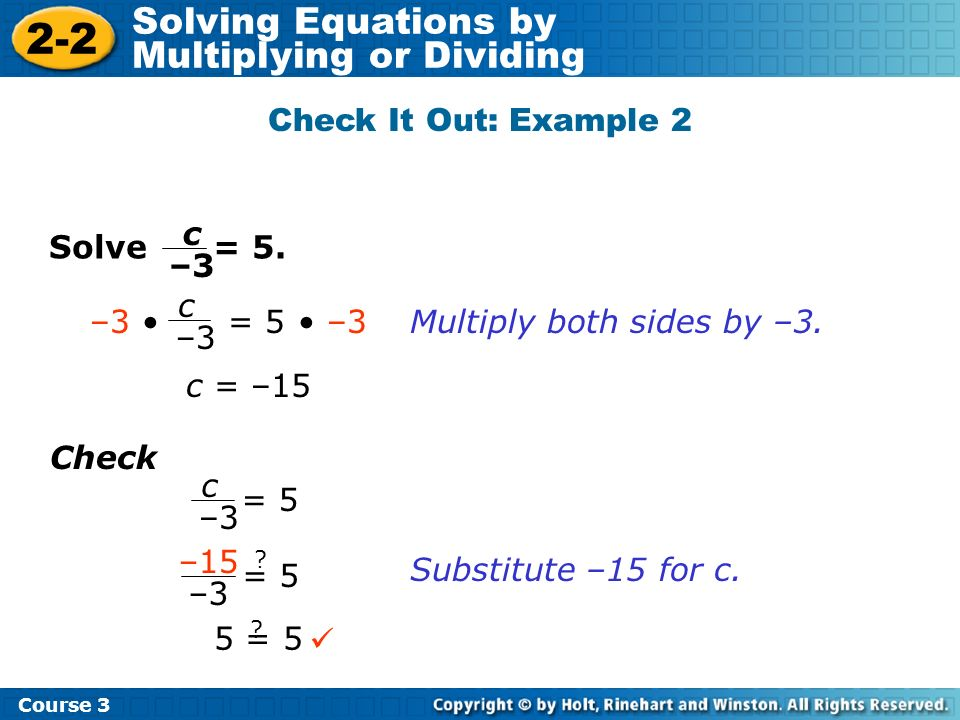 2-2 Solving Equations by Multiplying or Dividing
