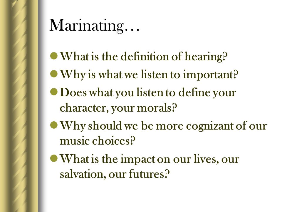 Marinating… What is the definition of hearing