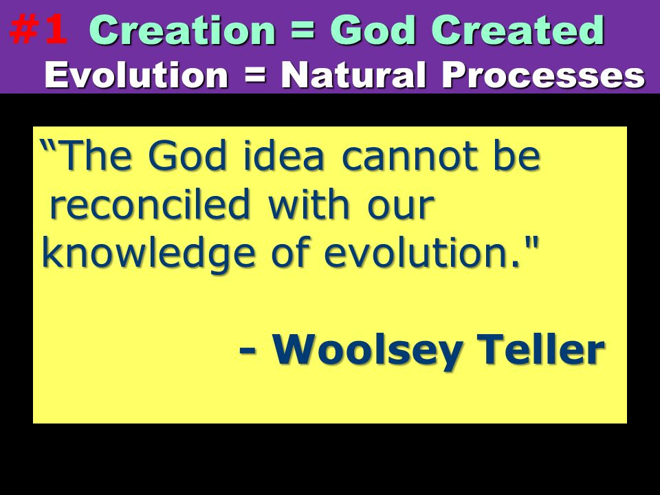 The God idea cannot be reconciled with our knowledge of evolution.