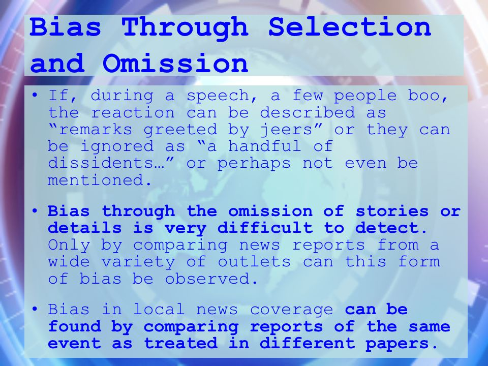Bias Through Selection and Omission