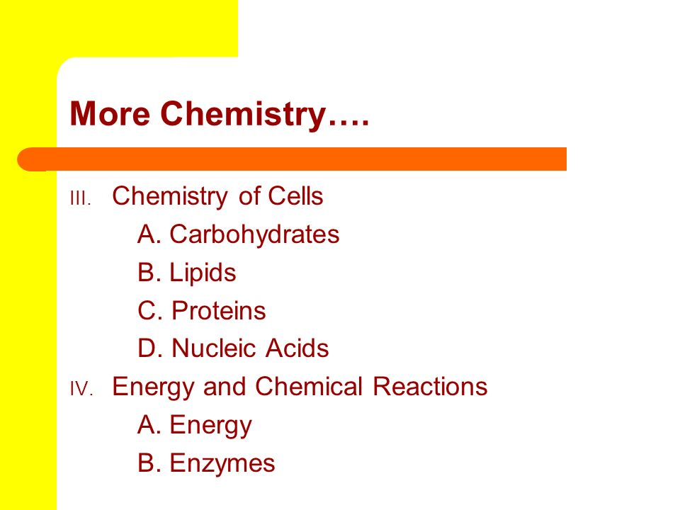 More Chemistry…. Chemistry of Cells A. Carbohydrates B. Lipids